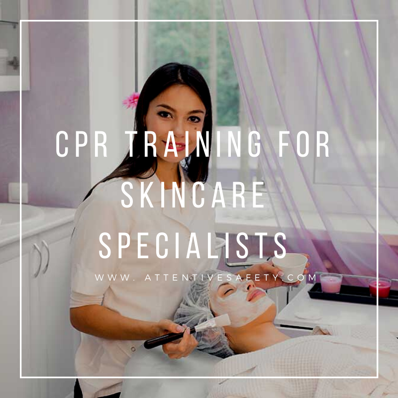 Group First Aid CPR AED Training for Skincare Specialists​ https://www.attentivesafety.com/group-first-aid-cpr-aed-training-skincare-specialist.html