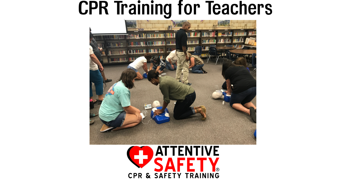 Cpr Training For Teachers K 12 Attentive Safety
