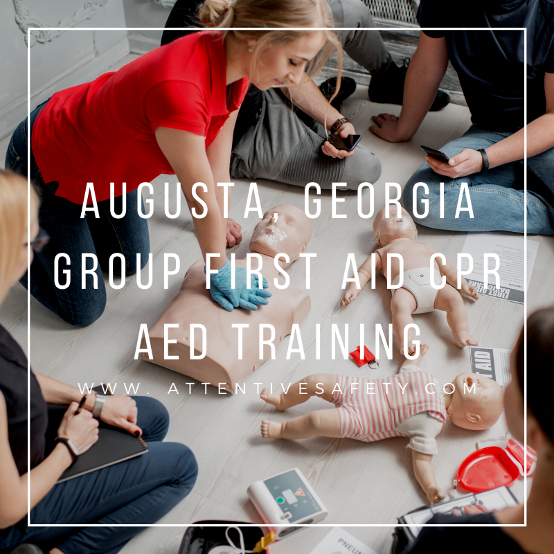 Augusta, Georgia Group First Aid CPR AED Training​