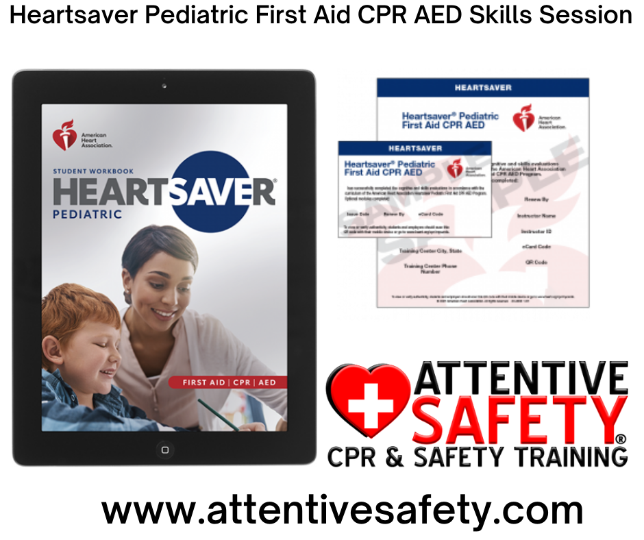 Heartsaver Pediatric First Aid CPR AED Skills Session
