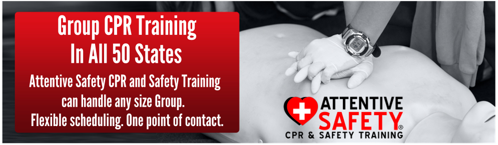 Group CPR Training in all 50 states. https://www.attentivesafety.com