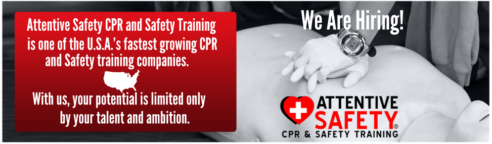 Attentive Safety CPR and Safety Training is hiring!
